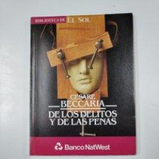 Libros de segunda mano: DE LOS DELITOS Y DE LAS PENAS. CESARE BECCARIA. BIBLIOTECA EL SOL Nº 16. TDK309 . Lote 139948774