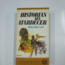Libros de segunda mano: HISTORIAS DEL ATARDECER. - BUZZATI, DINO. TDK181. Lote 139951582