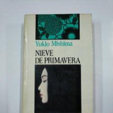 Libros de segunda mano: NIEVE DE PRIMAVERA. YUKIO MISHIMA. TDK181. Lote 139951790