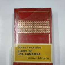 Libros de segunda mano: DIARIO DE UNA CAMARERA. OCTAVE MIRBEAU. OBRAS INMORALTES. TDK181. Lote 139954594