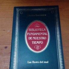 Libros de segunda mano: LAS FLORES DEL MAL. CHARLES BAUDELAIRE. EST17B3. Lote 139965602
