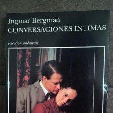 Libros de segunda mano: CONVERSACIONES INTIMAS. INGMAR BERGMAN. TUSQUETS 1ª EDICION 1998. COLECCION ANDANZAS Nº 340. . Lote 139993350