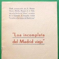 Libros de segunda mano - LOA INCOMPLETA DEL MADRID VIEJO - MARIANO OSSORIO ARÉVALO - FOTOS DE ALFONSO - 1951 - NUEVO - 140176982