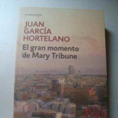 Libros de segunda mano: JUAN GARCÍA HORTELANO - EL GRAN MOMENTO DE MARY TRIBUNE (DEBOLSILLO, 2009). LLUÍS IZQUIERDO.. Lote 140210322