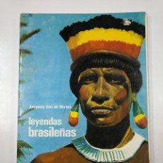 Libros de segunda mano: LEYENDAS BRASILEÑAS. - ANTONIETA DIAS DE MORAES. COLECCION EL GLOBO DE COLORES AGUILAR. TDK356. Lote 140238982