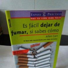 Libros de segunda mano: 122-ES FACIL DEJAR DE FUMAR SI SABES COMO, ALLEN CARR, ESPASA CALPE, 2004. Lote 140325102