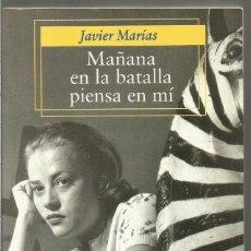 Libros de segunda mano: JAVIER MARIAS. MAÑANA EN LA BATALLA PIENSA EN MI. ALFAGUARA. Lote 140334486