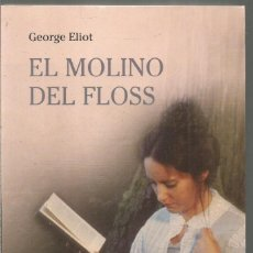 Libros de segunda mano: GEORGE ELIOT. EL MOLINO DEL FLOSS. RBA. Lote 140339474