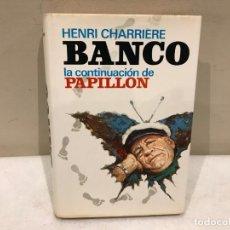 Libros de segunda mano: BANCO - HENRI CHARRIERE - PLAZA Y JANES - 1º EDICION - 6 FOTOS. Lote 140339854