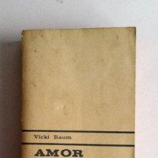 Libros de segunda mano: AMOR Y MUERTE EN BALI - VICKY BAUM - EDITORIAL PLANETA. Lote 140373058