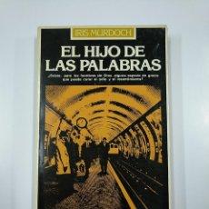 Libros de segunda mano: EL HIJO DE LAS PALABRAS. IRIS MURDOCH. TDK355. Lote 140383774
