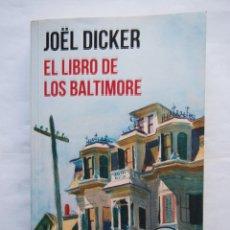 Libros de segunda mano: JOËL DICKER. EL LIBRO DE LOS BALTIMORE. EDICION DEBOLSILLO.. Lote 140409710