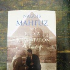Libros de segunda mano: EL DÍA QUE MATARON AL LÍDER; NAGUIB MAHFUZ; MARTÍNEZ ROCA, 2001; 9788427027244. Lote 140507686