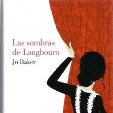 Libros de segunda mano: JO BAKER: LAS SOMBRAS DE LONGBOURN. (TRADUCCIÓN: RUBÉN MARTÍN GIRÁLDEZ. ED. LUMEN, NARRATIVA, 2013). Lote 140516022