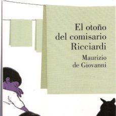 Libros de segunda mano: MAURIZIO DE GIOVANNI : EL OTOÑO DEL COMISARIO RICCIARDI. (TRADUCCIÓN: CELIA FILIPETTO. LUMEN, 2013). Lote 140516222