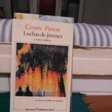 Libros de segunda mano: CESARE PAVESE, LUCHAS DE JÓVENES, SEIX BARRAL 1994. Lote 140536428