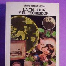 Libros de segunda mano: LA TÍA JULIA Y EL ESCRIBIDOR / MARIO VARGAS LLOSA / 1ª EDICIÓN 1977. SEIX BARRAL. Lote 140541082