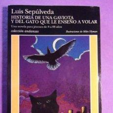 Libros de segunda mano: HISTORIA DE UNA GAVIOTA Y DEL GATO QUE LE ENSEÑO A VOLAR / LUIS SEPÚLVEDA / 2000. TUSQUETS. Lote 140550750