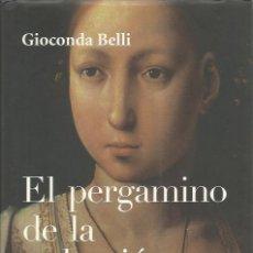 Libros de segunda mano: EL PERGAMINO DE LA SEDUCCIÓN - GIOCONDA BELLI - SEIX BARRAL - TAPA DURA Y SOBRECUBIERTA - . Lote 140564646
