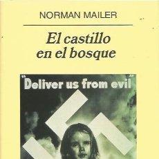 Libros de segunda mano: EL CASTILLO EN EL BOSQUE - NORMAN MAILER - ANAGRAMA. Lote 140564786