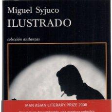 Libros de segunda mano: MIGUEL SYJUCO : ILUSTRADO. (TRADUCCIÓN DE VICTORIA ALONSO BLANCO. TUSQUETS EDS, 2010). Lote 140564790