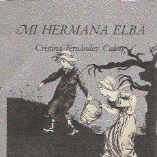 Libros de segunda mano: MI HERMANA ELBA - CRISTINA FERNÁNDEZ CUBAS - ÍNFIMOS Nº 92 / TUSQUETS. Lote 140566994