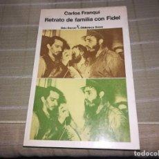 Libros de segunda mano: CARLOS FRANQUI - RETRATO DE FAMILIA CON FIDEL - ED. SEIX BARRAL 1981 1ª EDICIÓN. Lote 140583458