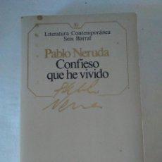 Libros de segunda mano: 173-CONFIESO QUE HE VIVIDO, PABLO NERUDA, SEIX-BARRAL, 1984. Lote 140597310