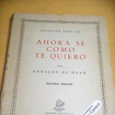 Libros de segunda mano: AHORA SE COMO TE QUIERO, ENRIQUE DE OSAR, ED. AFRODISIO AGUADO, AÑO 1947, ERCOM B4. Lote 140642966