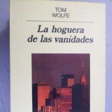 Libros de segunda mano: LA HOGUERA DE LAS VANIDADES. TOM WOLFE. ANAGRAMA. Lote 140687946
