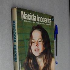 Libros de segunda mano: NACIDA INOCENTE / GERALD DIPEGO - BERNHARDT J. HURWOOD / ED. MARTÍNEZ ROCA 1976. Lote 140715326