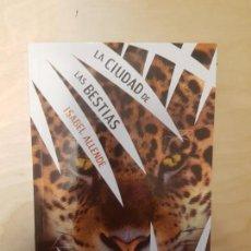 Libros de segunda mano: LA CIUDAD DE LAS BESTIAS. ISABEL ALLENDE. TAPA BLANDA. 2010. . Lote 140745514