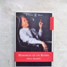 Libros de segunda mano: MEMORIAS DE UN BUFON DE ALBERT BOADELLA . Lote 140774030