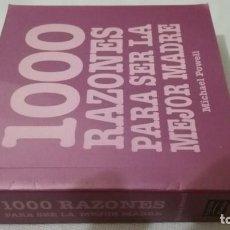 Libros de segunda mano: 1000 RAZONES PARA SER LA MEJOR MADRE-MICHAEL POWELPEARSON ALHAMBRA. Lote 140778898