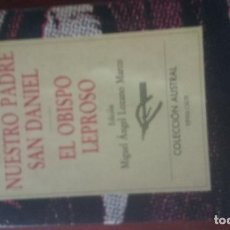 Libros de segunda mano: GABRIEL MIRO. NUESTRO PADRE SAN DANIEL. EL OBISPO LEPROSO. AUSTRAL. Lote 140792026