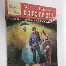 Libros de segunda mano: PLOMO CONTRA AVARICIA Nº 6 MARCIAL LAFUENTE ESTEFANIA . Lote 140792242