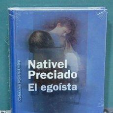 Libros de segunda mano: EL EGOISTA. NATIVEL PRECIADO. Lote 140827334