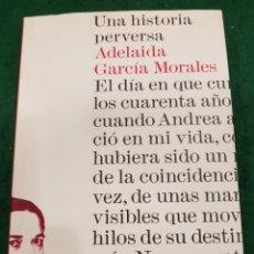 Libros de segunda mano - UNA HISTORIA PERVERSA - ADELAIDA GARCÍA MORALES - 141001078