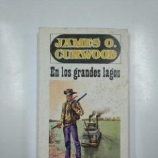 Libros de segunda mano: EN LOS GRANDES LAGOS. - JAMES O. CURWOOD. EDITORIAL JUVENTUD. TDK166. Lote 141132058