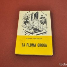 Libros de segunda mano: LA PLOMA GROGA - RAMON FONTANILLES - NOF. Lote 141173302