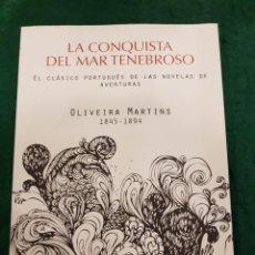 Libros de segunda mano: LA CONQUISTA DEL MAR TENEBROSO - OLIVEIRA MARTINS. Lote 141234078