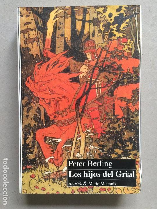 LOS HIJOS DEL GRIAL. PETER BERLING. ANAYA & MARIO MUCHNIK (Libros de Segunda Mano (posteriores a 1936) - Literatura - Narrativa - Otros)