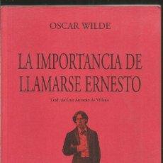 Libros de segunda mano: OSCAR WILDE. LA IMPORTANCIA DE LLAMARSE ERNESTO. VISOR LIBROS. Lote 141503874