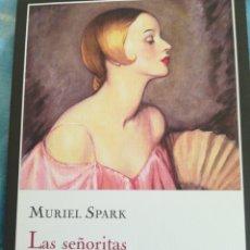 Libros de segunda mano: MURIEL SPARK LAS SEÑORITAS DE ESCASOS MEDIOS. Lote 141541912
