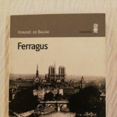 Libros de segunda mano: FERRAGUS, JEFE DE LOS DEVORANTES, DE HONORÉ DE BALZAC, ED. MINÚSCULA, 2002, TRAD. DE MARTA HERNÁNDEZ. Lote 141587886