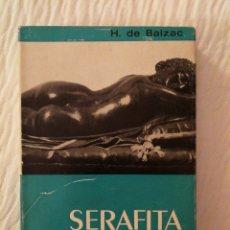 Libros de segunda mano: SERAFITA DE HONORÉ DE BALZAC, ED. IBERIA. TRAD. EDUARDO PONS. Lote 141589410