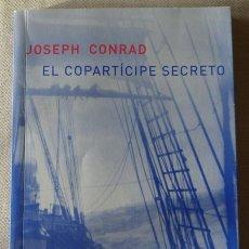 Libros de segunda mano: JOSEPH CONRAD. EL COPARTÍCIPE SECRETO. NARRATIVA. AVENTURAS.. Lote 141636690