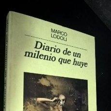 Libros de segunda mano: DIARIO DE UN MILENIO QUE HUYE. MARCO LODOLI. ANAGRAMA NARRATIVAS 1988. . Lote 141765658