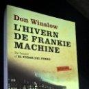 Libros de segunda mano: L´HIVERN DE FRANKIE MACHINE. DON WINSLOW. LABUTXACA PRIMERA EDICION 2011. EN CATALAN ( CATALA). . Lote 141803198