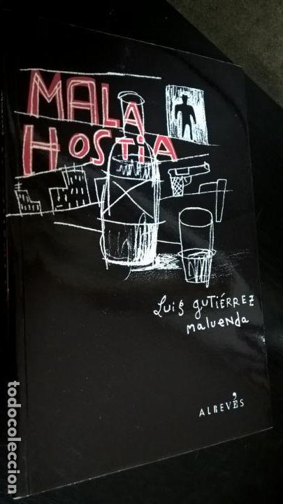 MALA HOSTIA. LUIS GUTIERREZ MALUENDA. ALREVES BARCELONA 2011 PRIMERA EDICION. (Libros de Segunda Mano (posteriores a 1936) - Literatura - Narrativa - Otros)